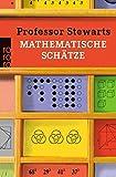 Professor Stewarts mathematische Schätze (Professor Stewarts Mathematik) - Ian Stewart