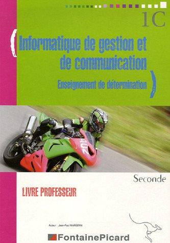 Informatique de gestion et de communication 2e Enseignement de détermination : Livre du professeur (1Cédérom) par Jean-Paul Margerin