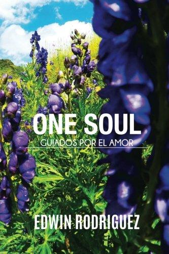 Onesoul Guiados por el Amor: Escritos llenos de sabiduría que os conducirán a vuestra paz interior.