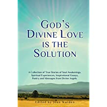 God's Divine Love is the Solution