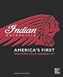 Indian: Americas First Motorcycle Company
