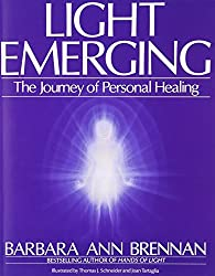 Light Emerging: The Journey of Personal Healing by Barbara Brennan (1993-11-01)