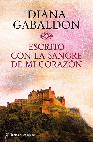 Escrito con la sangre de mi corazón por Diana Gabaldon