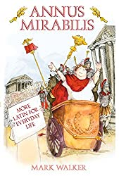 Annus Mirabilis: More Latin for Everyday Life by Mark Walker (2009-02-01)