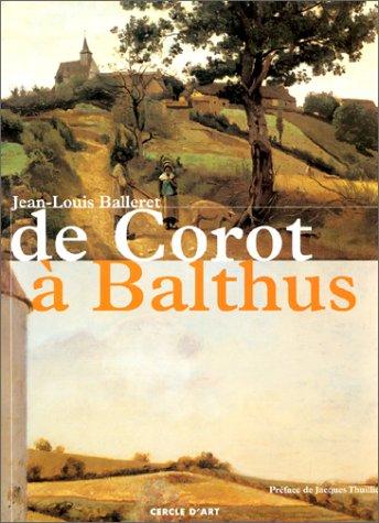 De Corot à Balthus : Un siècle de grands peintres dans la Nièvre pour une appréhension de la peinture de paysage aux XIXe et XXe siècles par Jean-Louis Balleret