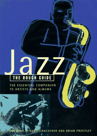 Jazz: The Rough Guide (Rough Guides Reference Titles) por Ian Carr