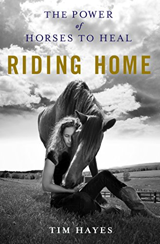 Riding Home: The Power of Horses to Heal (English Edition)