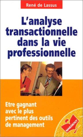 L'analyse transactionnelle dans la vie professionnelle