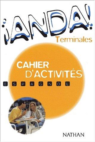 Anda : Espagnol, Terminale (Cahier d'activités)