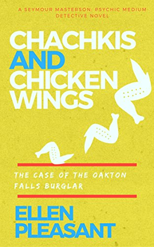 Chachkis and Chicken Wings: The Case of the Oakton Falls Burglar (Seymour Masterson Psychic Medium Detective Book 1) (English Edition) (Fall 1 Medium)