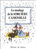 Mariage de la sorciere Camomille