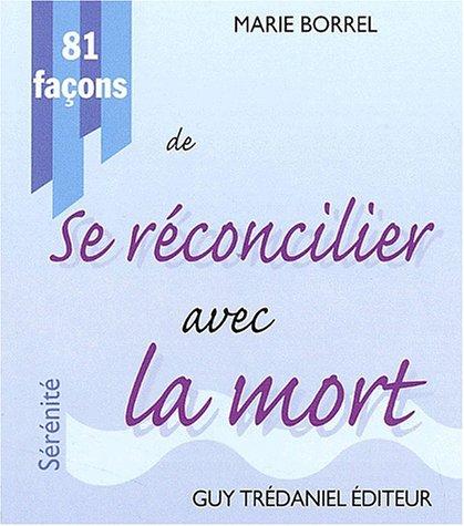 81 façons de se réconcilier avec la mort par Marie Borrel
