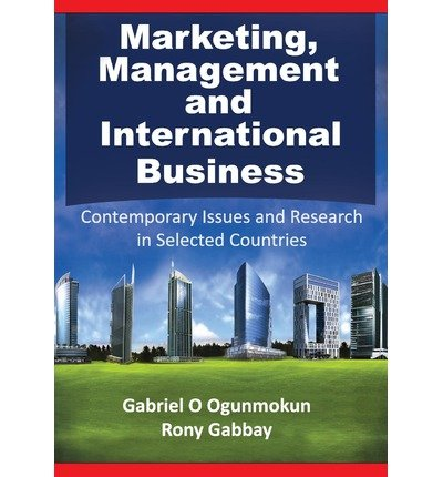 [ Marketing, Management and International Business: Contemporary Issues and Research in Selected Countries Ogunmokun, Gabriel O. ( Author ) ] { Paperback } 2013