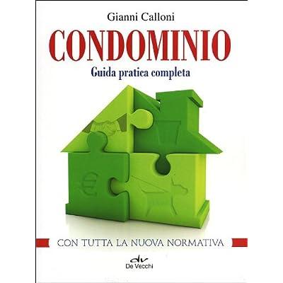 Condominio. Guida Pratica Completa