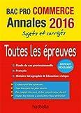 Annales 2016 Le Tout-En-Un Bac Pro Commerce