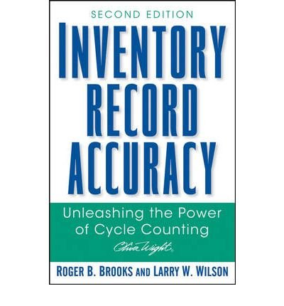 { INVENTORY RECORD ACCURACY: UNLEASHING THE POWER OF CYCLE COUNTING (UPDATED) (OLIVER WIGHT MANUFACTURING) } By Brooks, Roger B ( Author ) [ Jul - 2007 ] [ Hardcover ]