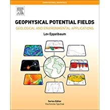 Geophysical Potential Fields: Geological and Environmental Applications (Volume 2) (Computational Geophysics (Volume 2), Band 2)