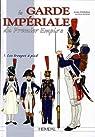 La Garde impériale du Premier Empire, tome 1 : 1800-1815, les troupes à pied par Jouineau