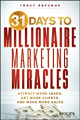 31 Days to Millionaire Marketing Miracles: Attract More Leads, Get More Clients, and Make More Sales (English Edition) Formato Kindle