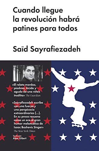 Cuando llegue la revolución habrá patines para todos (Narrativa extranjera) por Said Sayrafiezadeh