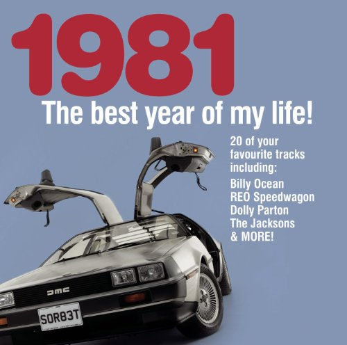 The Best Year Of My Life: 1981
