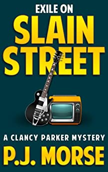 Exile on Slain Street (Clancy Parker Mysteries Book 2) by [Morse, P.J.]