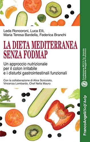La dieta mediterranea senza FODMAP. Un approccio nutrizionale per il colon irritabile e i disturbi gastrointestinali funzionali (Self-help)