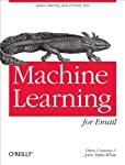 If you're an experienced programmer willing to crunch data, this concise guide will show you how to use machine learning to work with email. You'll learn how to write algorithms that automatically sort and redirect email based on statistical ...