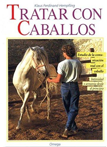 Descargar Libro TRATAR CON CABALLOS (GUIAS DEL NATURALISTA-ANIMALES DOMESTICOS-CABALLOS) de K.F. HEMPFLING