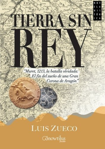 Tierra sin rey (Novela histórica) (Spanish Edition) by Luis Zueco (2013-09-09)