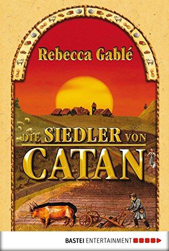 Buchseite und Rezensionen zu 'Die Siedler von Catan' von Rebecca Gablé