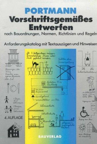 Vorschriftsgemäßes Entwerfen nach Bauordnungen, Normen, Richtlinien und Regeln: Anforderungskatalog mit Textauszügen und Hinweisen (German Edition), 4. Auflage