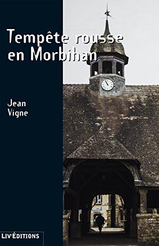 Tempête rousse en Morbihan: Enquête au cœur des légendes bretonnes (Roman Suspense) par Jean Vigne