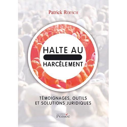 Halte au Harcelement - Témoignages, outils et solutions juridiques