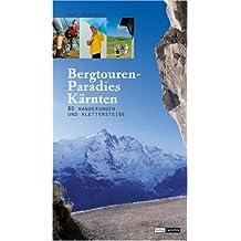 Bergtourenparadies Kärnten: 80 Wanderungen und Klettersteige