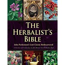 The Herbalist's Bible: John Parkinson's Lost Classic Rediscovered by Julie Bruton-Seal (2014-09-02)