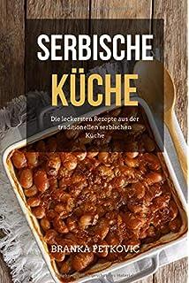 Serbisch Frohe Weihnachten.Das Grosse Serbische Kochbuch Einfache Schnelle Leckere