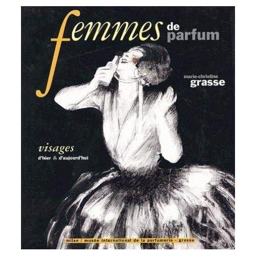 Femmes de parfum. Visages d'hier et d'aujourd'hui