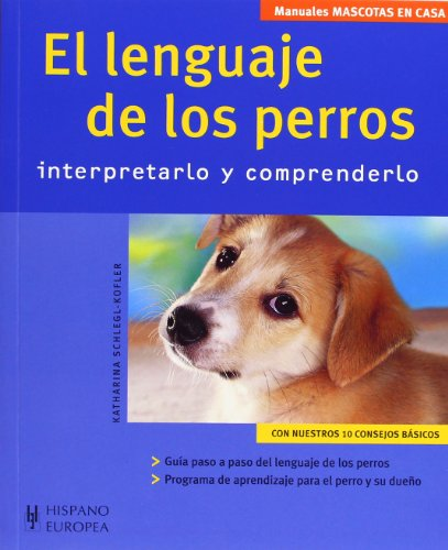 El lenguaje de los perros (Mascotas en casa) por Katharina Schlegl-Kofler