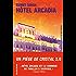 Hôtel Arcadia - Episode 1