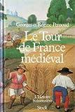 Telecharger Livres Le Tour de France medieval (PDF,EPUB,MOBI) gratuits en Francaise