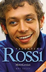 Valentino Rossi: Motogenius by Mat Oxley (2005-03-23)