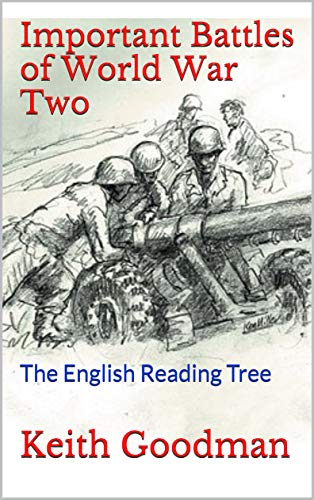 Important Battles of World War Two: The English Reading Tree (English Edition)