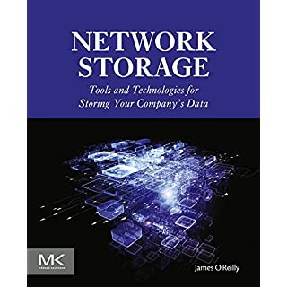Network Storage: Tools and Technologies for Storing Your Company's Data (English Edition)