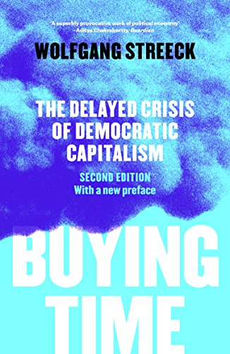 Buying Time: The Delayed Crisis of Democratic Capitalism por Wolfgang Streeck