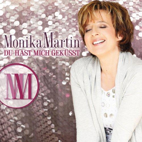 Monika Martin / Du hast mich g...