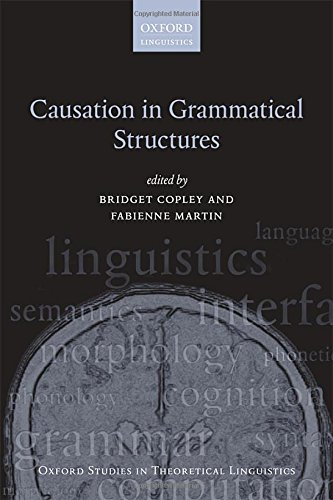 Causation in Grammatical Structures (Oxford Studies in Theoretical Linguistics)