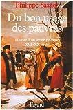 Du bon usage des pauvres. Histoire d'un thème politique, XVIème-XXème siècle