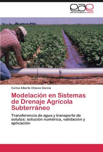 Modelación en Sistemas de Drenaje Agrícola Subterráneo por Chávez García Carlos Alberto