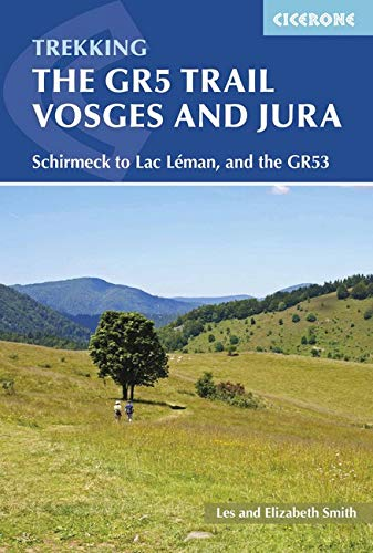 The GR5 Trail - Vosges and Jura: Wissembourg/Schirmeck to Lac Leman, GR5 and GR53 (International Trekking)
